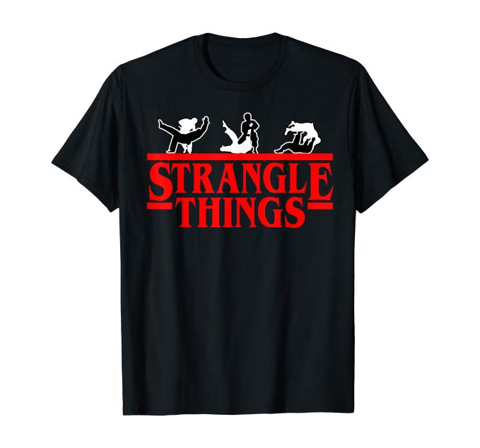 Strangle Things Funny BJJ Shirt