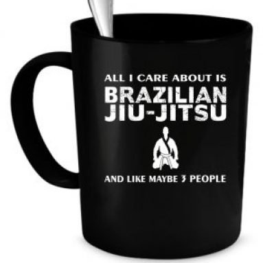 All I Care About is Jiu Jitsu Coffee Mug
